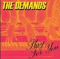 The Demands - Play For You
