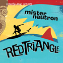 Mister Neutron Red Triangle CD