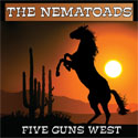 Nematoads Five Guns West CD