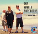 The Mighty Surf Lords!