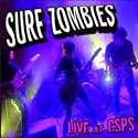 Surf Zombies Live at CSPS